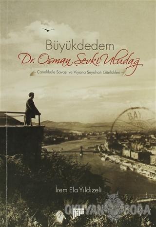 Büyükdedem Dr. Osman Şevki Uludağ - İrem Ela Yıldızeli - Pan Yayıncılı