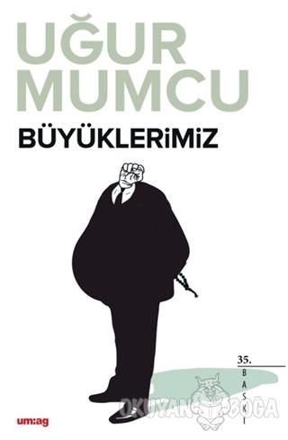 Büyüklerimiz - Uğur Mumcu - um:ag Yayınları