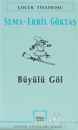 Büyülü Göl - Sema-Erbil Göktaş - Mitos Boyut Yayınları