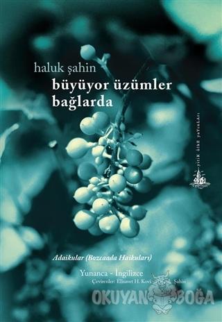 Büyüyor Üzümler Bağlarda - Haluk Şahin - Yitik Ülke Yayınları
