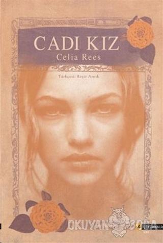Cadı Kız - Celia Rees - Çitlembik Yayınevi
