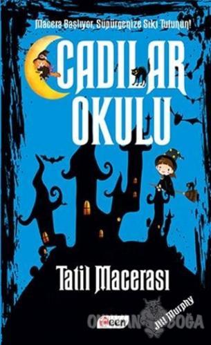 Cadılar Okulu 4 - Tatil Macerası (Ciltli) - Jill Murphy - Teen Yayıncı