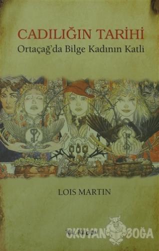 Cadılığın Tarihi - Lois Martin - Kalkedon Yayıncılık