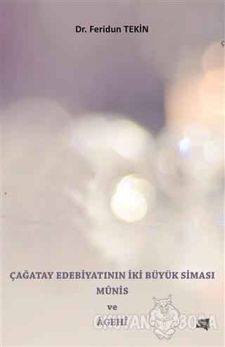 Çağatay Edebiyatının İki Büyük Siması Münis ve Agehi - Feridun Tekin -