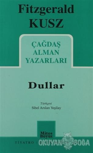 Çağdaş Alman Yazarları - Dullar - Fitzgerald Kusz - Mitos Boyut Yayınl