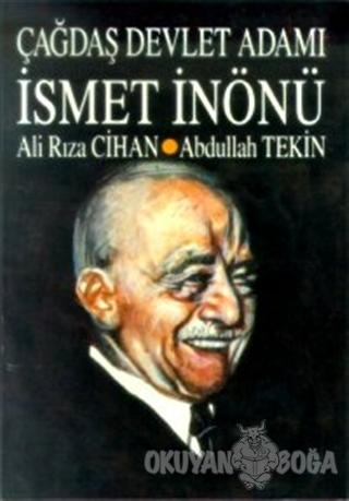 Çağdaş Devlet Adamı İsmet İnönü - Ali Rıza Cihan - Tekin Yayınevi