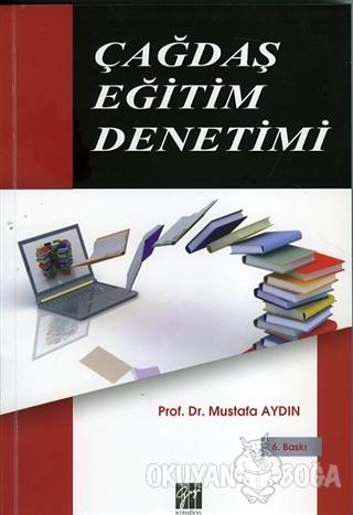 Çağdaş Eğitim Denetimi - Mustafa Aydın - Gazi Kitabevi