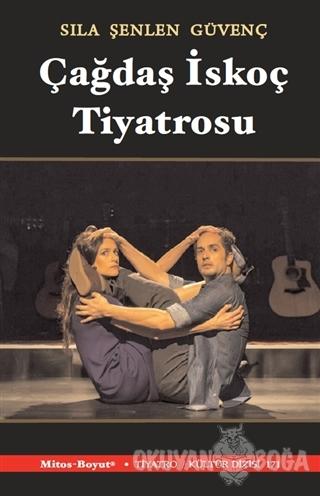 Çağdaş İskoç Tiyatrosu - Sıla Şenlen Güvenç - Mitos Boyut Yayınları