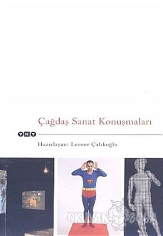 Çağdaş Sanat Konuşmaları - Kolektif - Yapı Kredi Yayınları