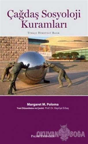 Çağdaş Sosyoloji Kuramları - Margaret M. Poloma - Palme Yayıncılık - A