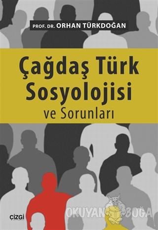 Çağdaş Türk Sosyolojisi ve Sorunları - Orhan Türkdoğan - Çizgi Kitabev