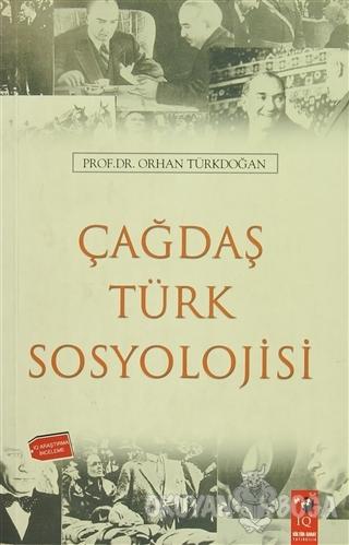 Çağdaş Türk Sosyolojisi - Orhan Türkdoğan - IQ Kültür Sanat Yayıncılık
