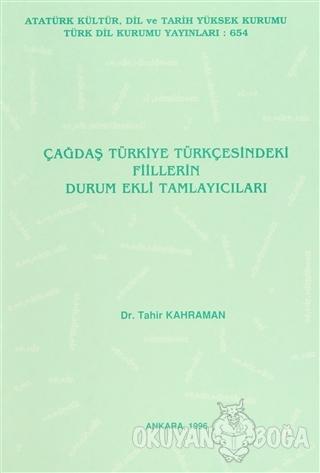 Çağdaş Türkiye Türkçesindeki Fiillerin Durum Ekli Tamlayıcıları - Tahi