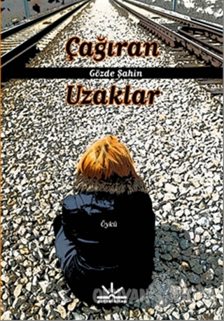 Çağıran Uzaklar - Gözde Şahin - Potkal Kitap Yayınları
