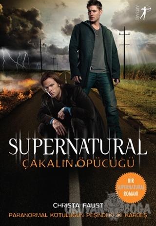 Çakalın Öpücüğü - Supernatural - Christa Faust - Artemis Yayınları