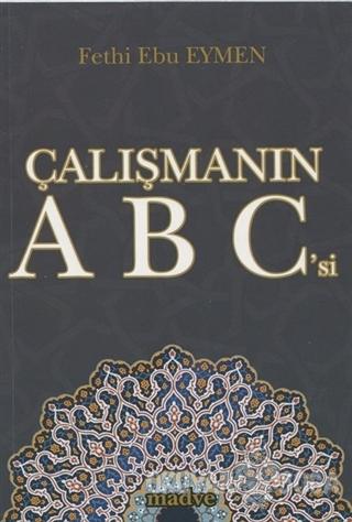 Çalışmanın ABC'si - Fethi Ebu Eymen - Madve Yayınları