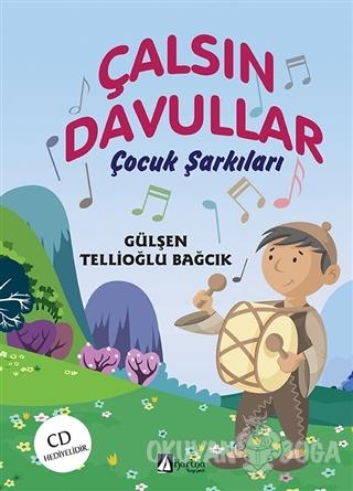 Çalsın Davullar Çocuk Şarkıları (CD Hediyeli) - Gülşen Tellioğlu Bağcı