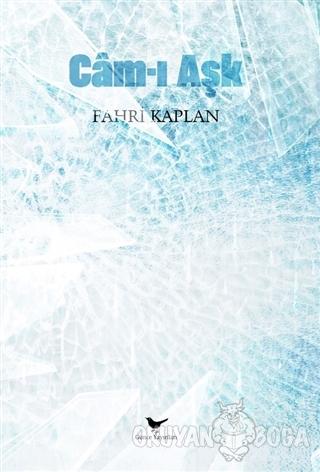 Cam-ı Aşk - Fahri Kaplan - Günce Yayınları