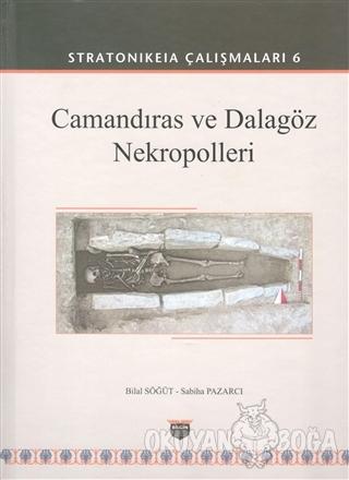 Camandıras ve Dalagöz Nekropolleri - Stratonikeia Çalışmaları 6 (Ciltli)