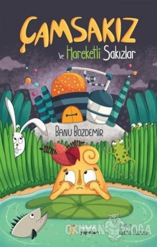 Çamsakız ve Hareketli Sakızlar - Banu Bozdemir - Kelime Yayınları