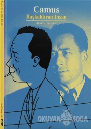 Camus Başkaldıran İnsan - Pierre-Louis Rey - Yapı Kredi Yayınları