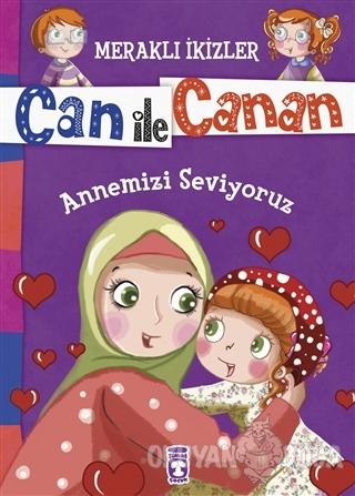 Can ile Canan - Annemizi Seviyoruz - Nefise Atçakarlar - Timaş Çocuk -