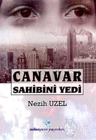 Canavar Sahibini Yedi - Nezih Uzel - Milenyum Yayınları