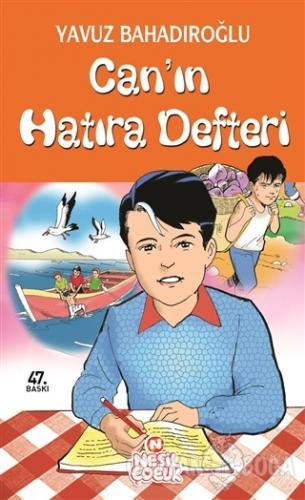 Can'ın Hatıra Defteri - Yavuz Bahadıroğlu - Nesil Çocuk Yayınları