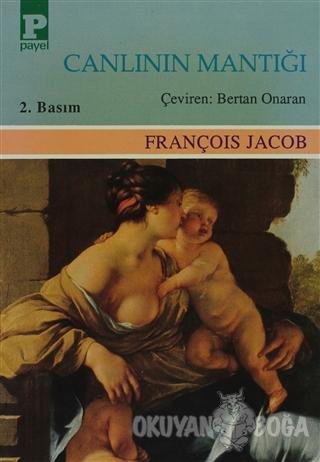 Canlının Mantığı - François Jacob - Payel Yayınları