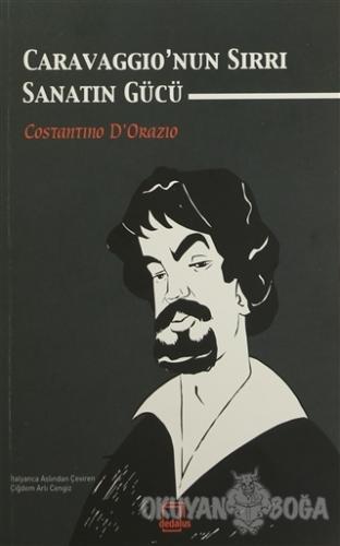 Caravaggio'nun Sırrı : Sanatın Gücü - Costantino D'Orazio - Dedalus Ki