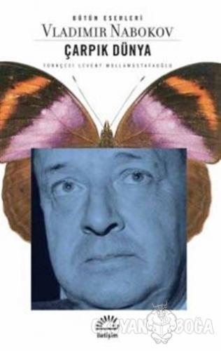 Çarpık Dünya - Vladimir Nabokov - İletişim Yayınevi