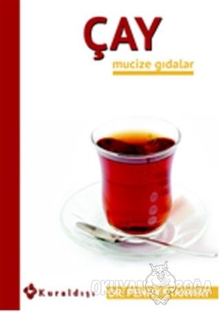 Çay - Mucize Gıdalar 7 - Penny Stanway - Kuraldışı Yayınevi