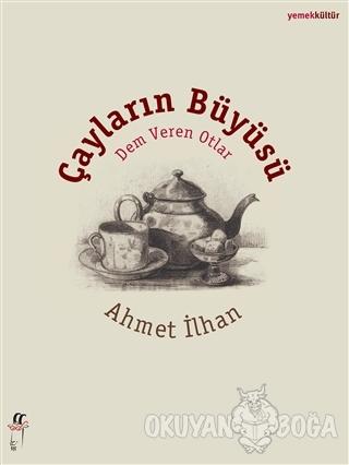 Çayların Büyüsü - Ahmet İlhan - Oğlak Yayıncılık
