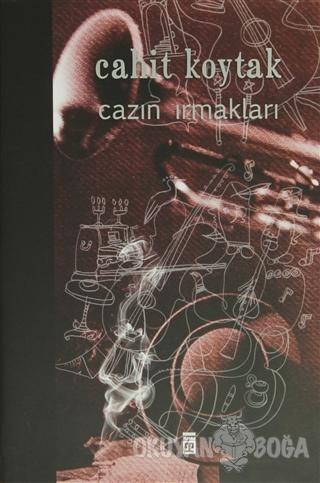 Cazın Irmakları (Ciltli) - Cahit Koytak - Timaş Yayınları