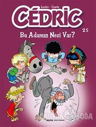 Cedric 25 - Bu Adamın Nesi Var? - Laudec - Artemis Yayınları