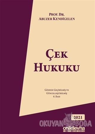 Çek Hukuku (Ciltli) - Abuzer Kendigelen - On İki Levha Yayınları