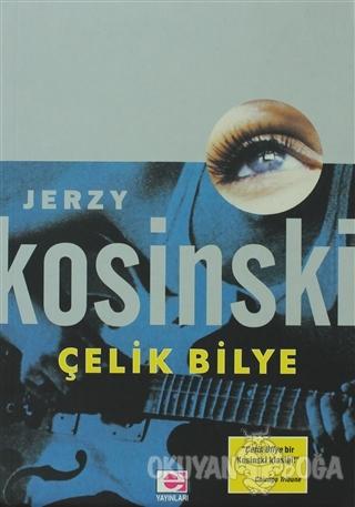Çelik Bilye - Jerzy Kosinski - E Yayınları