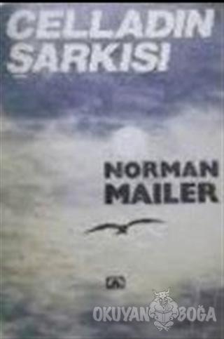 Celladın Şarkısı - Norman Mailer - Altın Kitaplar