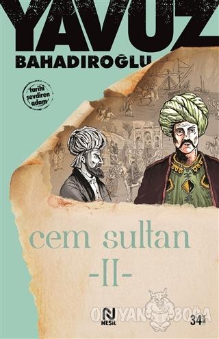 Cem Sultan 2 - Yavuz Bahadıroğlu - Nesil Yayınları