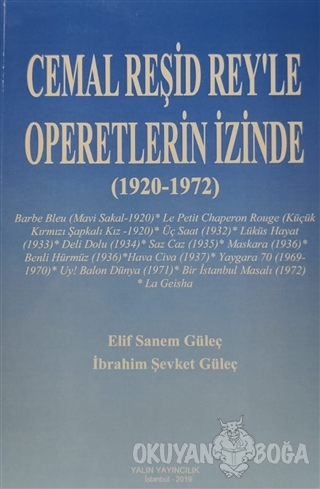 Cemal Reşid Rey'le Operetlerin İzinde (1920 1972)