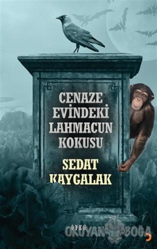 Cenaze Evindeki Lahmacun Kokusu - Sedat Kaygalak - Cinius Yayınları