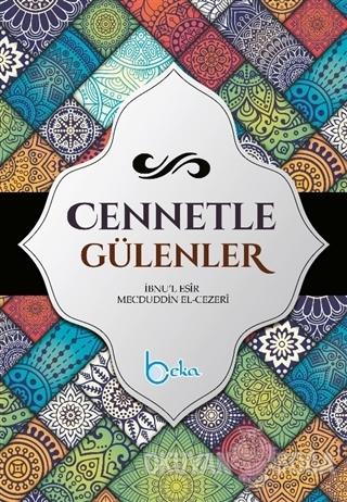 Cennetle Gülenler - İbnu'l Esir Mecduddin El-Cezri - Beka Yayınları