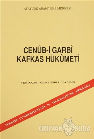 Cenüb-i Garbi Kafkas Hükümeti - Ahmet Ender Gökdemir - Atatürk Araştır
