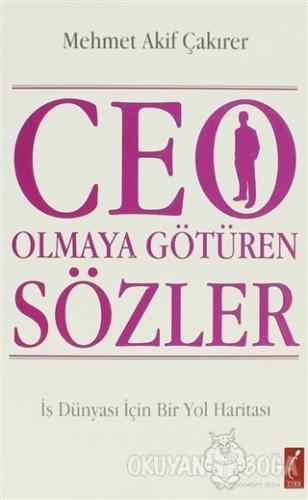CEO Olmaya Götüren Sözler - Mehmet Akif Çakırer - Crea Yayınları