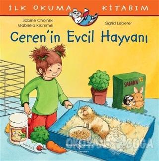 Ceren'in Evcil Hayvanı - İlk Okuma Kitabım - Sabine Choinski - İş Bank