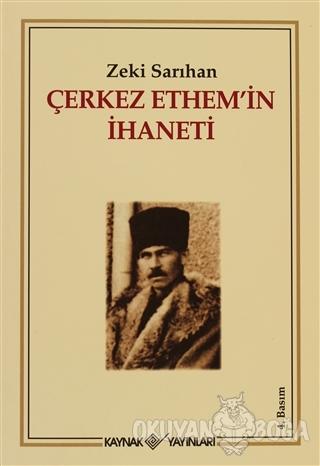 Çerkez Ethem'in İhaneti - Zeki Sarıhan - Kaynak Yayınları