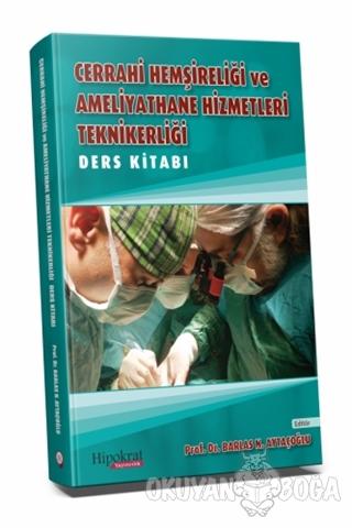 Cerrahi Hemşireliği ve Ameliyathane Hizmetleri Teknikerliği Ders Kitabı