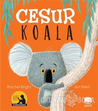 Cesur Koala - Rachel Bright - Uçan Fil Yayınları