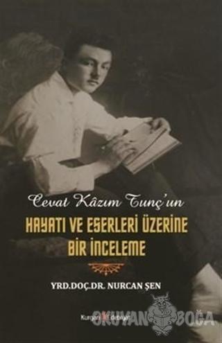 Cevat Kazım Tunç'un Hayatı ve Eserleri Üzerine Bir İnceleme - Nurcan Ş