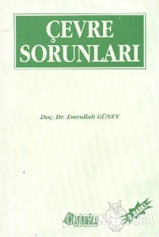 Çevre Sorunları - Emrullah Güney - Hatiboğlu Yayınları